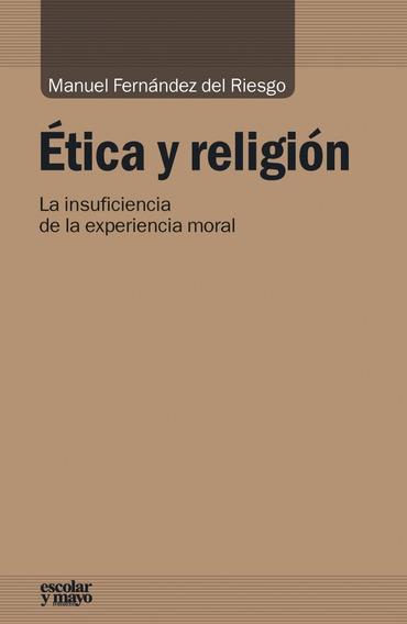 Ética Y Religión De Manuel Fernández Del Riesgo Escolar Y Ma
