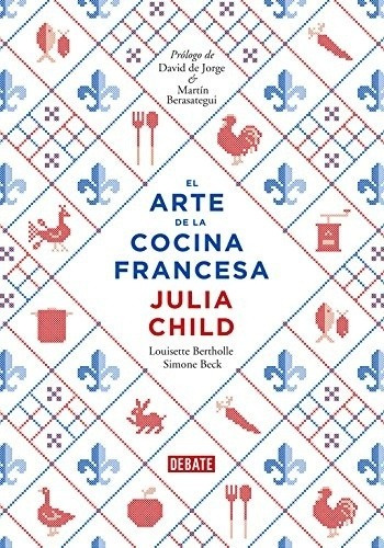 Arte De La Cocina Francesa - Julia Child