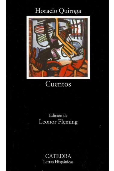 Cuentos.( Quiroga, Horacio )