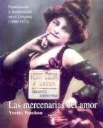 Mercenarias Del Amor, Las. Prostitucion Y Modernidad En El U