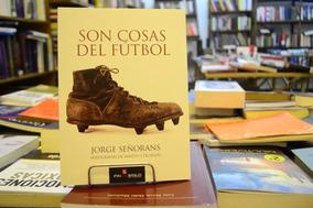 Son Cosas Del Fútbol. Jorge Señorans.
