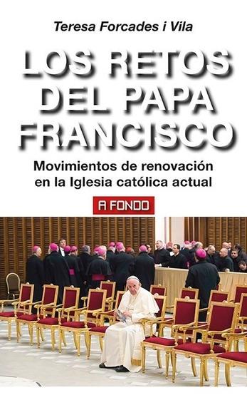 Retos Del Papa Francisco De Teresa Forcades I Vila Akal