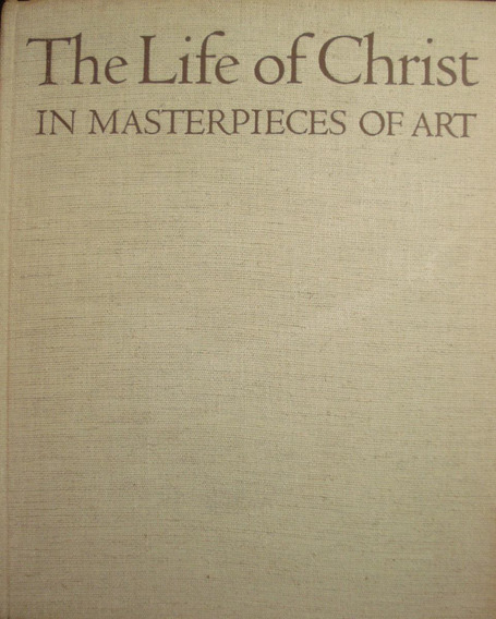 The Life Of Christ In Masterpieces Of Art - English