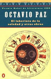 El Labertino De La Soledad Y Otras Obras : Octavio Paz