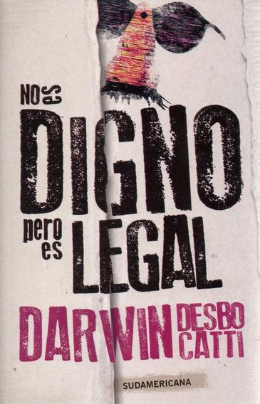 -libro(l)- No Es Digno, Pero Es Leal // Darwin Desbocatti//