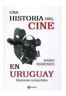Una Historia Del Cine En Uruguay - Libro - Garageimpo
