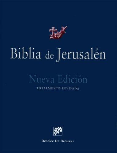 Biblia De Jerusalen: Nueva Edicion, Totalmente Revisada (sp
