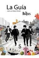 Guia The Beatles, La - Gilsanz Roman, Jose Luis