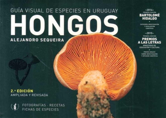 Hongos En Uruguay. Guía Visual. Alejandro Sequeira.