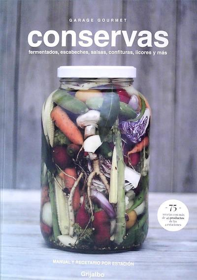 Conservas -fermentados Escabeches Salsas Confituras Licores+