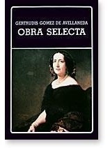 Gertrudis Gómez De Avellaneda - Obra Selecta (ayacucho)