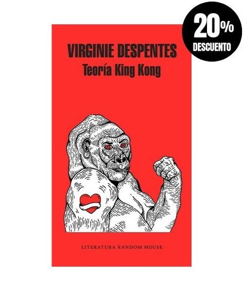 Teoría King Kong » Virginie Despentes