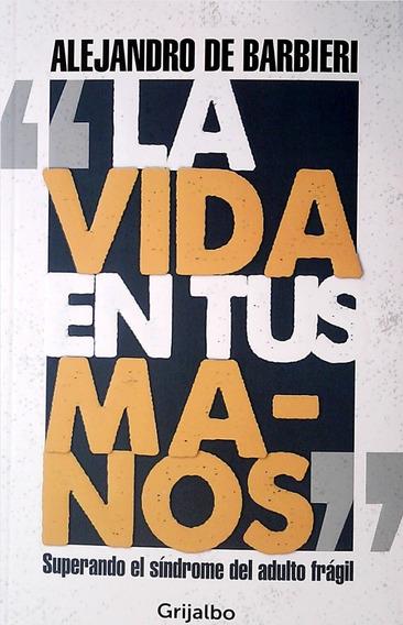 Vida En Tus Manos / Alejandro De Barbieri (envíos)
