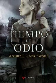 Tiempo De Odio - Andrzej Sapkowski (the Witcher)