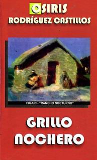 Libro: Grillo Nochero - Osiris Rodríguez Castillos