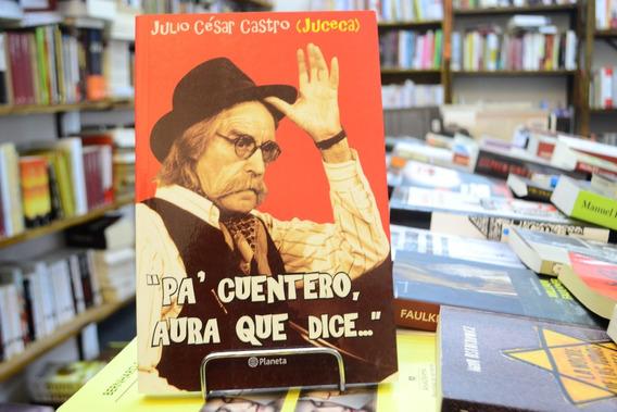 Pa Cuentero Aura Que Dice... Julio César Castro. Juceca.