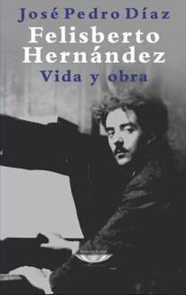 Felisberto Hernandez Vida Y Obra (coleccion Latinoameri Ca