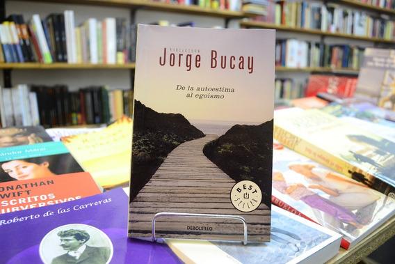 De La Autoestima Al Egoísmo. Jorge Bucay.