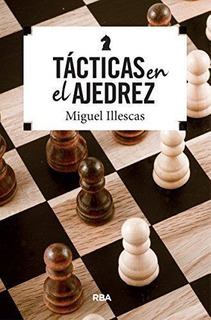 Táctica En El Ajedrez : Miguel Illescas Córdoba