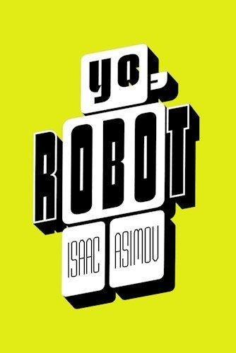 Yo Robot Asimov, Isaac