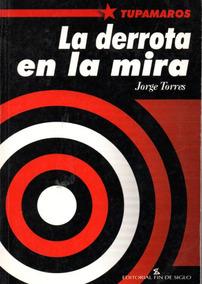 La Derrota En La Mira / Jorge Torres