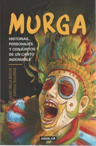 Libro: Murga - Hugo Brocos Y Enrique Filgueiras