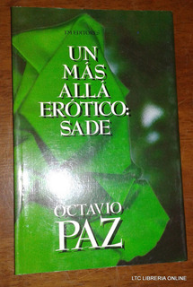 Un Mas Allá Erótico: Sade. Octavio Paz (ltc)