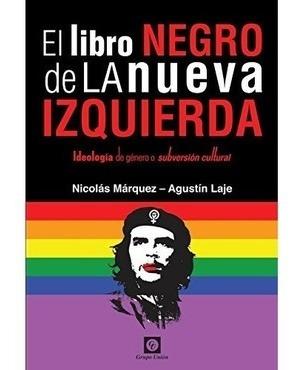 El Libro Negro De La Nueva Izquierda / N. Marquez A.laje