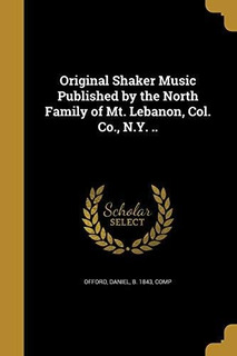 Original Shaker Music Published By The North Family Of Mt.