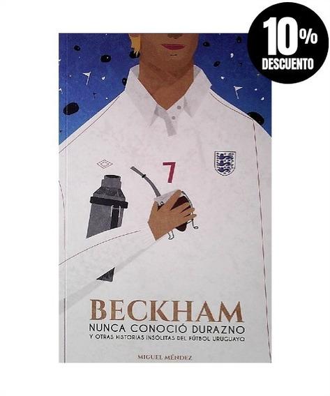 Beckham Nunca Conoció Durazno » Miguel Méndez