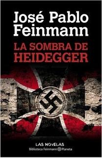 José Feinmann - La Sombra De Heidegger - Libro - Garageimpo