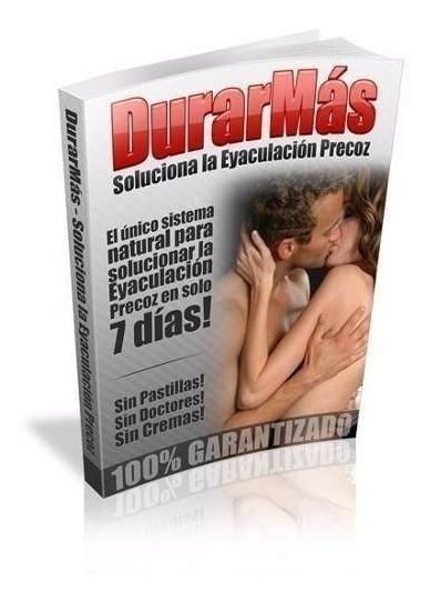 Durar Mas - Solucion A La Eyaculacion Precoz Libro + Regalo