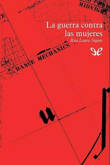 La Guerra Contra Las Mujeres - Segato, Rita Laura