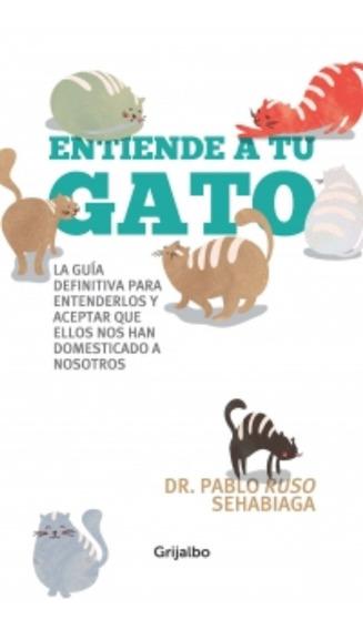 Entiende A Tu Gato - Ruso Sehabiaga, Pablo