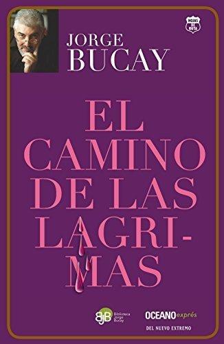 El Camino De Las Lagrimas Jorge Bucay
