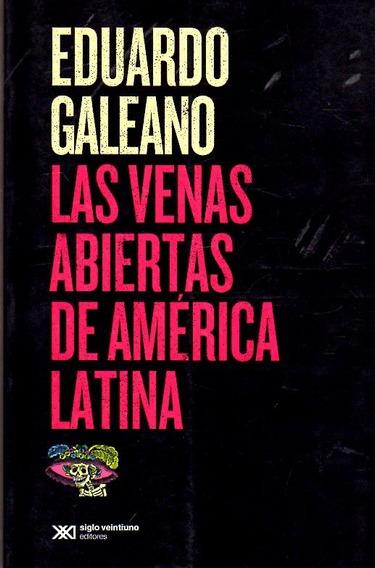 Las Venas Abiertas De América Latina / Eduardo Galeano