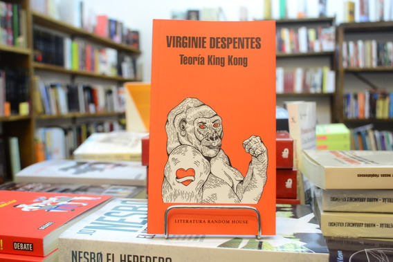 Teoría King Kong. Virginie Despentes.