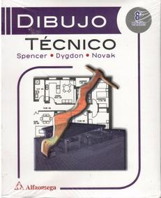 Dibujo Técnico. 8a Edición. ( Spencer - Dygdon - Novak )