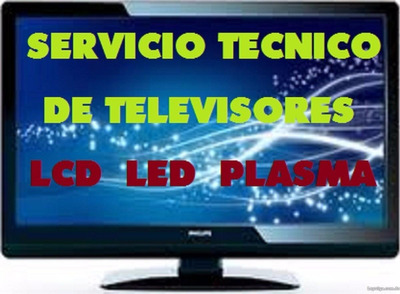 Reparacion Tv, Lcd, Led, Plasma, Equipo De Musica, Microonda