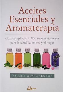 Aceites Esenciales Y Aromaterapia - Worwood, Valerie Ann