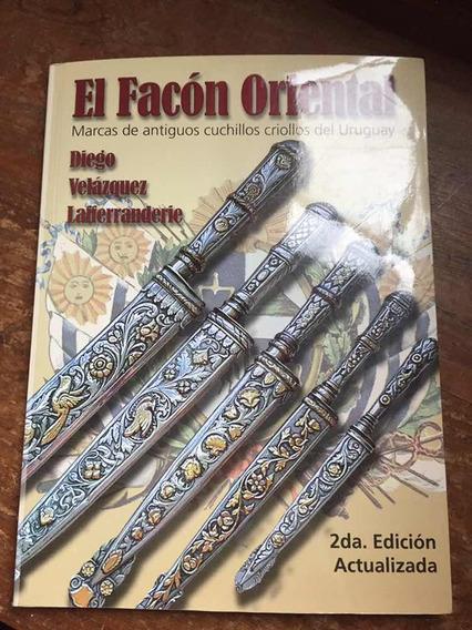 El Facón Oriental. 2da Ed. Corregida. Cuchillos Del Uruguay.