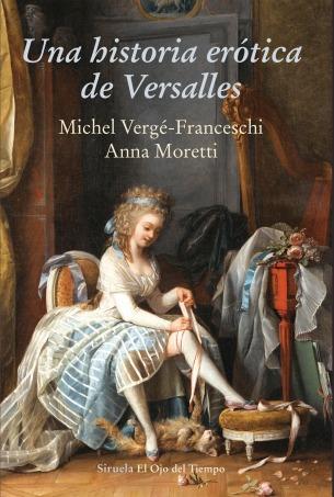Una Historia Erótica De Versalles - Vergé-franceschi