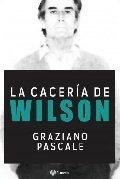 La Caceria De Wilson - Pascale, Graziano