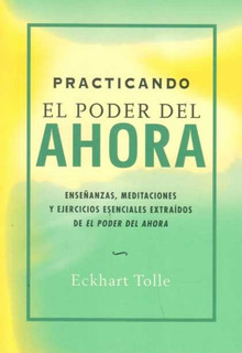 Libro: Practicando El Poder Del Ahora - Eckhart Tolle