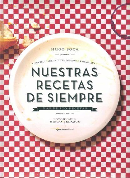 Libro: Nuestras Recetas De Siempre / Hugo Soca