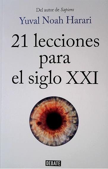 Libro: 21 Lecciones Para El Siglo Xxi / Yuval Noah Harari