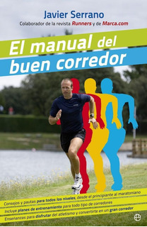 El Manual Del Buen Corredor - Javier Serrano - Envio Gratis