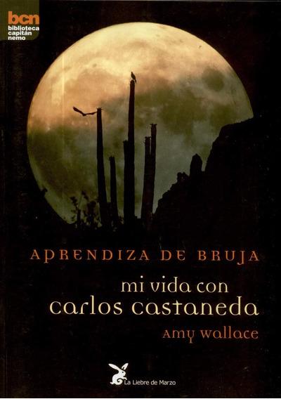 Aprendiza De Bruja. Mi Vida Con Carlos Castaneda - Wallace
