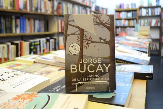El Camino De La Espiritualidad. Jorge Bucay.