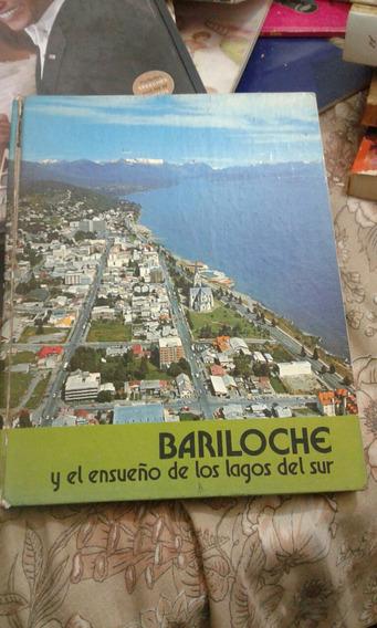 Bariloche Y El Ensueño De Los Lagos Del Sur